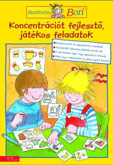 Hanna Sörensen - Uli Velte - Koncentrációt fejlesztő, játékos feladatok - Barátnőm, Bori
