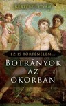 Kertész István - Botrányok az ókorban [eKönyv: epub, mobi]<!--span style='font-size:10px;'>(G)</span-->