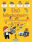 . - Első felfedezéseim - Larousse enciklopédia kicsiknek