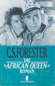 FORESTER, C.S. - Die African Queen [antikvár]