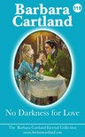 Barbara Cartland - No Darkness for Love [eKönyv: epub, mobi]
