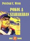 PERCIVAL C. WREN - Pokol a Szaharában [eKönyv: epub, mobi]<!--span style='font-size:10px;'>(G)</span-->