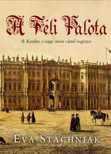 Eva Stachniak - A Téli Palota [eKönyv: epub, mobi]