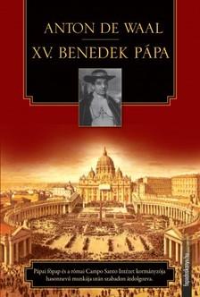 Waal Anton De - XV. Benedek pápa [eKönyv: epub, mobi]