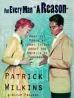 Patrick Wilkins, Murat Ukray, Paul Orban - For Every Man A Reason [eKönyv: epub,  mobi]