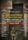 BOGNÁR ZALÁN - Hadifogolysors és -táborok a Vörös Hadsereg által megszállt Magyarországon 1944-46 3. kiadás<!--span style='font-size:10px;'>(G)</span-->
