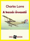 CHARLES LORRE - A kaszás őrvezető [eKönyv: epub,  mobi]