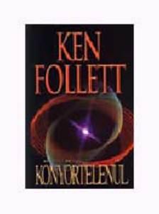 Ken Follett - Könyörtelenül