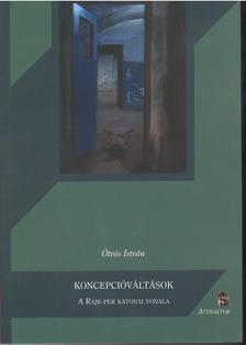 Ötvös István - KONCEPCIÓVÁLTÁSOK ***