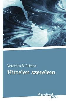 REINNA, VERONIKA B. - Hirtelen szerelem