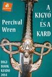 Wren Percival - A kígyó és a kard [eKönyv: epub, mobi]