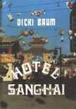 BAUM, VICKI - Hotel Sanghai [antikvár]