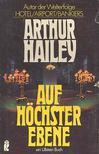 Arthur Hailey - Auf Höchster Eben [antikvár]