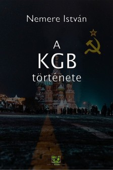 NEMERE ISTVÁN - A KGB története [eKönyv: epub, mobi]