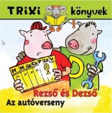 - TRIXI KÖNYVEK - REZSŐ ÉS DEZSŐ- AZ AUTÓVERSENY