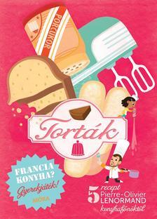 Torták - szakácskönyv gyerekeknek - Francia konyha - Gyerekjáték! - 5 recept