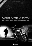 Gábor Juhos - Noir York City - Road to Redemption [eKönyv: epub, mobi]