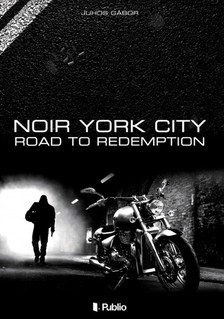 Gábor Juhos - Noir York City - Road to Redemption [eKönyv: epub, mobi]