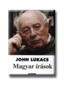 John Lukacs - MAGYAR ÍRÁSOK