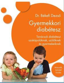 Dr. Békefi Dezső - Gyermekkori diabétesz - Tanácsok diabétesz szakápolóknak szülőknek és a gyermekeiknek