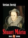Stefanie Zweig - Stuart Mária [eKönyv: epub, mobi]