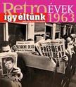 Széky János - RETROÉVEK 1963 - ÍGY ÉLTÜNK