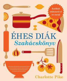 Charlotte Pike - Éhes diák - Szakácskönyv