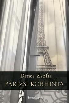 Dénes Zsófia - Párizsi körhinta [eKönyv: epub, mobi]