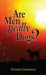 Lawrence Connie - Are Men Really Dogs? [eKönyv: epub,  mobi]