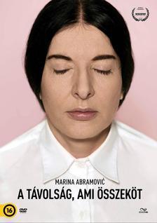 Marco Del Fiol - Marina Abramovic  A távolság, ami összeköt