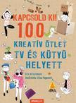 Kris Hirschmann - Kapcsold ki! 100 Kreatív ötlet tv és kütyü helyett<!--span style='font-size:10px;'>(G)</span-->