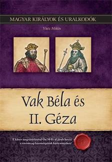 Vitéz Miklós - Vak Béla és II. András - Magyar Királyok és uralkodók 6.