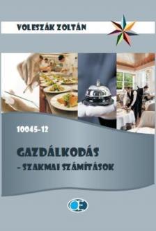 VOLESZÁK ZOLTÁN - GAZDÁLKODÁS - SZAKMAI SZÁMÍTÁSOK 10045-12