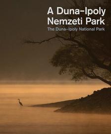 Janata Károly-Selmeczi Kovács Ádám - A Duna-Ipoly Nemzeti Park