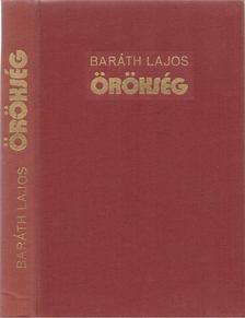 BARÁTH LAJOS - Örökség [antikvár]