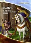 Bodnár Dániel - Márton a békesség és könyörületesség szentje