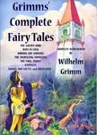 Wilhelm Grimm, Edgar Taylor, Marian Edwardes, Murat Ukray - Grimms' Complete Fairy Tales [eKönyv: epub,  mobi]
