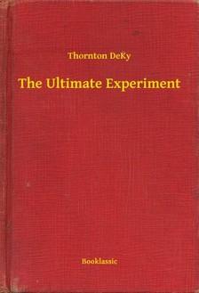 DeKy Thornton - The Ultimate Experiment [eKönyv: epub, mobi]
