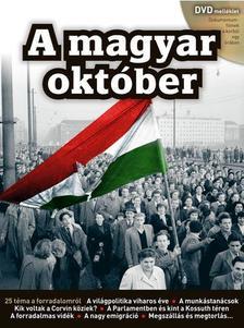 Az 56-os Intézet munkatársai - A MAGYAR OKTÓBER DVD MELLÉKLETTEL