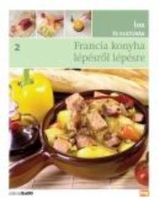 . - FRANCIA KONYHA - Ízek és kultúrák