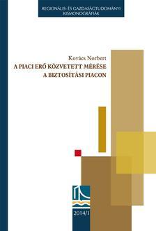 Kovács Norbert - A piaci erő közvetett mérése a biztosítási piacon