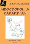 Z. Karvalics László - Megcsókol a kapartyán [eKönyv: epub,  mobi]