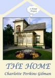 Murat Ukray Charlotte Perkins Gilman, - The Home [eKönyv: epub,  mobi]