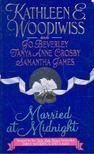 WOODIWISS, KATHLEEN - BEVERLEY, JO - CROSBY, TANYA ANNE - JAMES, SAMANTHA - Married at Midnight [antikvár]
