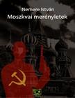 NEMERE ISTVÁN - Moszkvai merényletek [eKönyv: epub, mobi]