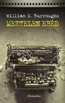 BURROUGHS, WILLIAM S. - MEZTELEN EBÉD - FILMREGÉNYEK