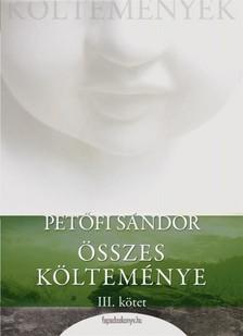 PETŐFI SÁNDOR - Petőfi Sándor összes költeménye 3. rész [eKönyv: epub, mobi]
