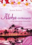 Jeanne Ruland - Aloha-öröknaptár + Ajándék Bagdi Bella meditációs Cd és Aloha-öröknaptár poszter