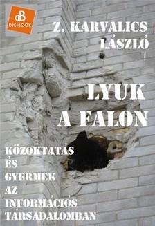 Z. Karvalics László - Lyuk a falon [eKönyv: epub, mobi]