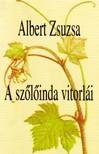 Albert Zsuzsa - A SZŐLŐINDA VITORLÁI - VÁLOGATOTT ÉS ÚJ VERSEK